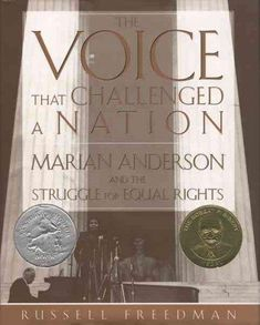 The Voice That Challenged a Nation: Marian Anderson and the Struggle for Equal Rights (BCCB Blue Ribbon Nonfiction Book Award (Awards)): The Voice That Challenged a Nation
