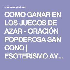 COMO GANAR EN LOS JUEGOS DE AZAR - ORACIÓN POPDEROSA SAN CONO | ESOTERISMO AYUDA ESPIRITUAL | Music Jinni