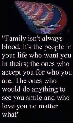 To family....be it blood or from another mother...