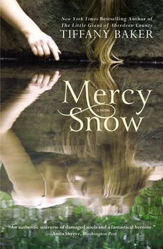 """""""That is the magic of writing for me—that one girl can literally become a million."""" Bestselling author, Tiffany Baker, on why she writes and on her new novel, MERCY SNOW--a She Reads Winter book club selection"""