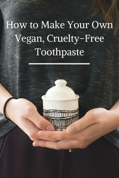 How to Make Your Own Vegan, Cruelty-Free Toothpaste - zahnpasta Homemade Skin Care, Diy Skin Care, Cruelty Free Toothpaste, Quotes Vegan, Homemade Toothpaste, The Pure, Diy Shampoo, Vegan Makeup, Pasta