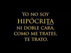 No tolero la gente hipócrita...