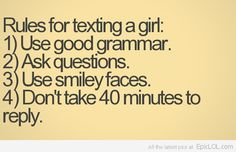 Hey guys, here are the rules for Texting a girl