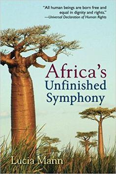 Africa's Unfinished Symphony: Amazon.co.uk: Lucia Mann: 9780979480560: Books