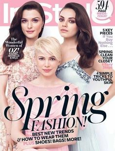 """The """"Oz: The Great and Powerful"""" Cast Cover InStyle US, March 2013.  I'll see you soon ladies! #DisneyOzEvent"""