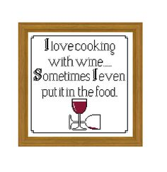 """A fun, sassy, quick stitch cross stitch pattern. Cooking with wine (137 x 138 stitches)  Design Area: 9,6 x 9,7 """" inches on 14 ct  24,8 x 25 cm on"""