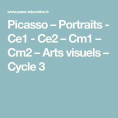 Picasso – Portraits - Ce1 - Ce2 – Cm1 – Cm2 – Arts visuels – Cycle 3