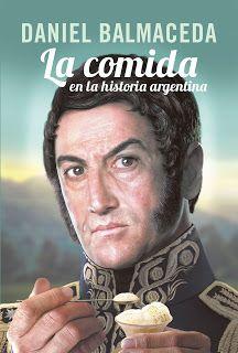 SOY BIBLIOTECARIO: La comida en la historia argentina, de Daniel Balm...