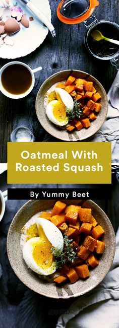 3. Oatmeal With Roasted Squash #savory #oatmeal #recipe http://greatist.com/eat/oatmeal-recipes-that-are-savory-not-sweet