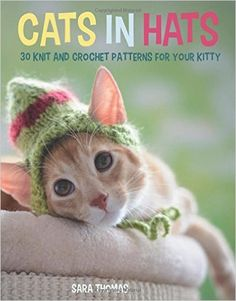 You'll love this adorable Cats in Hats Crochet Book that comes with 30 fabulous Patterns for your kitty!