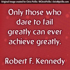 Are you daring to fail greatly?     Today's photo brought to you by the team who always dare to fail and achieve over at http://lockergnome.com