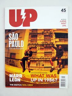 UP Magazine Issue 45 Sao Paulo Special. Pixacao and more! Scania trains by MARR and LEON.