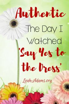 """What do """"Say Yes to the Dress"""" and Romans 12:9b have in common? A lot. Today we continue our Authentic Christianity series with a look at this verse."""