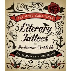 The Word Made Flesh: Literary Tattoos from Bookworms Worldwide is a guide to the emerging subculture of literary tattoos—a collection of more than 150 full-color photographs of human epidermis indelibly adorned with quotations and illustrations from Dickinson to Pynchon, from Shakespeare to Plath.