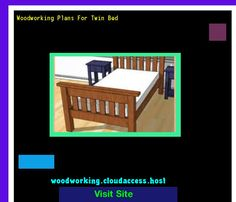 Woodworking Plans For Twin Bed 223255 - Woodworking Plans and Projects!