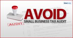 Here are some tips for small business to avoid being audited by IRS