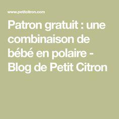 Patron gratuit : une combinaison de bébé en polaire - Blog de Petit Citron