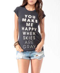 You Make Me Happy Tee @ http://wanelo.com/p/1593220/you-make-me-happy-tee