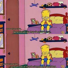¿Que hay de malo en ti? ¿Que hay de malo conmigo? Simpsons Frases, Bart Simpson, Words Can Hurt, Sad Heart, Pinterest Memes, Frases Tumblr, Sad Life, Im Sad, Love Pictures