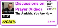 #JUDAISM #PODCAST  Discussions on Prayer (Video)    The Amidah: You Are Holy    LISTEN...  http://podDVR.COM/?c=75857156-aa5e-1ada-b85a-7f3b17b6a515