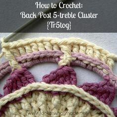 How to Crochet:  Back Post 5 treble Cluster {Tr5tog} crochet tutorials  Photo