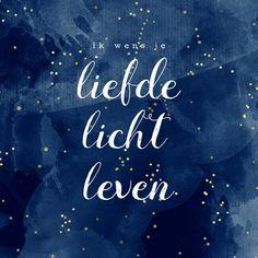 Ik wens je liefde, licht en leven. Want bij u is de bron van het leven, door úw licht zien …
