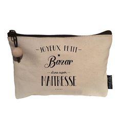 """Cadeau pour la maitresse : une jolie trousse pour le """"joyeux petit bazar d'une super maitresse"""". Original Gifts"""