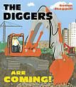 THE DIGGERS ARE COMING by Steggall The lyrical text combined with the big bold construction trucks makes this a book your child will want to see again and again. Lots of detail also in the illustrations for students to discover.