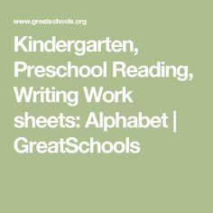 Kindergarten, Preschool Reading, Writing Work sheets: Alphabet   GreatSchools