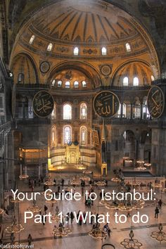 Your Guide to Istanbul: What to do 36 places for you to see!