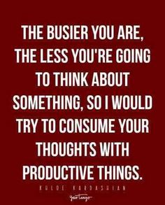 the busier you are, the less you're going to think about something, so I would try to consume your thoughts with productive things. Life Quotes Love, Great Quotes, Quotes To Live By, Inspirational Quotes, Motivational Quotes, Best Breakup Quotes, Breakup Advice, Quotable Quotes, Wisdom Quotes