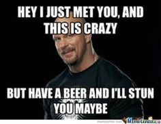 Stone Cold's version of Call Me Maybe Wwe Funny, Funny Cute, Funny Memes, Hilarious, Austin Wwe, Steve Austin, Wrestling Memes, Watch Wrestling, Wwf Superstars