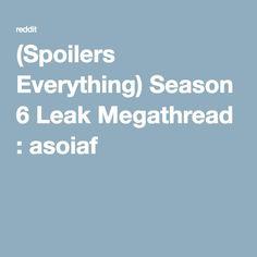 (Spoilers Everything) Season 6 Leak Megathread : asoiaf