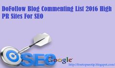 Free SEO Tips and Tricks : DoFollow Blog Commenting List 2016 High PR Sites F...