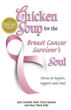 Chicken Soup for the Breast Cancer Survivor's Soul: Stories to Inspire, Support and Heal (NOOK Book)