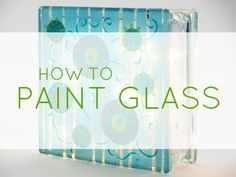 Painting on glass is not only fun, but it can be very easy especially for beginners!  There never is a shortage of glass items to paint; just look around your home, shop your favorite retail stores, or bargain hunt at your local thrift stores.