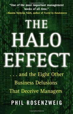 The Halo Effect: ... and the Eight Other Business Delusions That Deceive Managers by Phil Rosenzweig,http://www.amazon.com/dp/0743291263/ref=cm_sw_r_pi_dp_Z9-Gsb159AQN6CY2