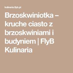 Brzoskwiniotka – kruche ciasto z brzoskwiniami i budyniem | FlyB Kulinaria