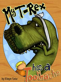 My T-Rex Has A Toothache - Childrens Picture Book:Amazon.co.uk:Kindle Store