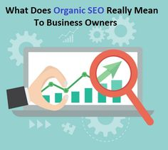 What Does #OrganicSEO Really Mean To #Business Owners – #seoservices #localseo