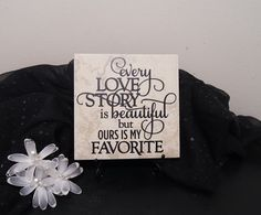 Every Love Story Is Beautiful But Ours Is My by CraftyWitchesDecor