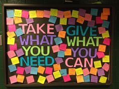 Take what you need and give what you can bulletin board