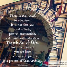 """""""There is no end to education. It is not that you read a book, pass an examination, and finish with education. The whole of life, from the moment you are born to the moment you die, is a process of learning."""" #education #learning"""