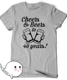 Cheers and Beers 40th Birthday Shirt Funny Tshirt by BoooTees