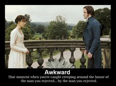 Austen, Pride and Prejudice: That awkward moment when...