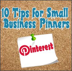 10 Pinterest Tips for Small Business Pinners via @KimGarst