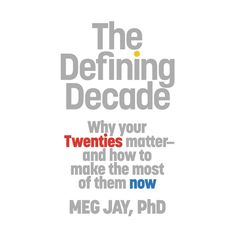 The Defining Decade, by Meg Jay | 20 Books That Make You A Better Twentysomething