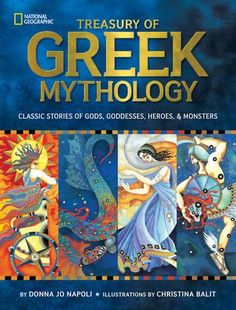 School Library Journal Best Books of 2011Eureka! Silver Honor Books—California Reading AssociationCapitol Choices 2012 list ofNoteworthy Titles for Children and Teens2012 Notable Children's Books—ALSCThe new National Geographic Treasury of Greek Mythology offers timeless stories of Greek myths in a beautiful new volume. Brought to life with lyrical text by award-winning author Donna Jo Napoli and stunning artwork by award-winning illustrator Christina Balit, the tales of gods and goddesses…