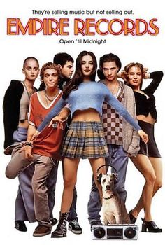empire records...lines I have memorized