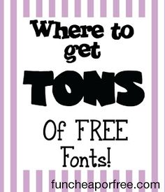 The Fun Cheap or Free Queen : FREE fonts galore - perfect for custom projects.